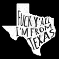 Fuck Y'all I'm From Texas Tshirt Design